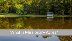 What it Missionary Acres?