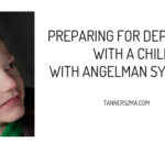 How we're preparing for life on the deputation trail with a child with Angelman Syndrome.