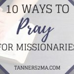 10 ways to pray for missionaries